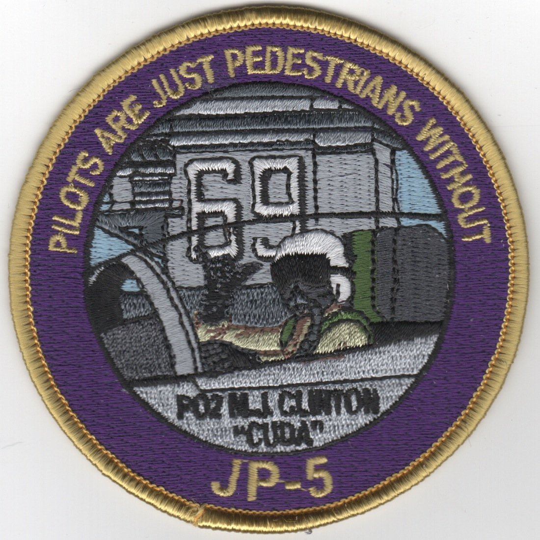 CVN-69 'Pilots are Just Pedestrians' Patch