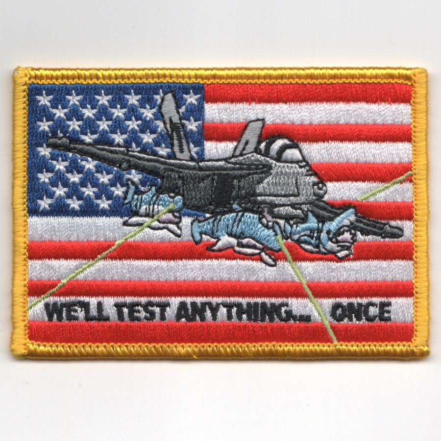 F-18 'We'll Test Anything Once....' Flag